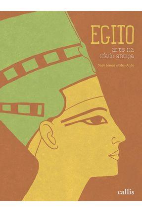 Egito - Arte Na Idade Antiga - Lemos,Sueli Ande,Edna pdf epub