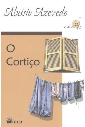 O Cortiço - Col. Grandes Leituras - Azevedo,Aluísio | Tagrny.org