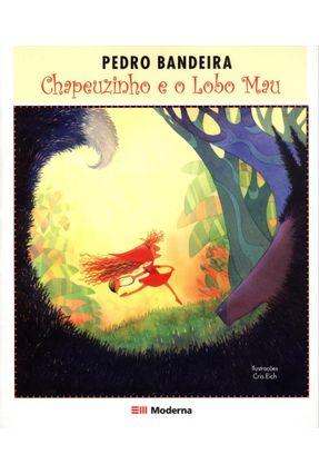 Chapeuzinho e o Lobo Mau - Série Deixa Que Eu Conto - Bandeira,Pedro   Hoshan.org