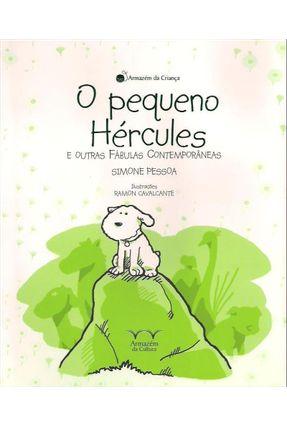 O Pequeno Hércules e Outras Fábulas Contemporâneas - Pessoa,Simone | Tagrny.org