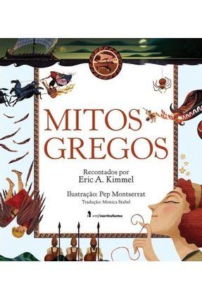Mitos Gregos - 3ª Ed. 2013 - Kimmel,Eric A. | Tagrny.org