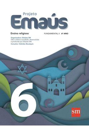 Projeto Emaús - 6º Ano - Edições Sm   Nisrs.org