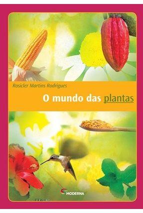 O Mundo Das Plantas - Rodrigues,Rosicler Martins pdf epub