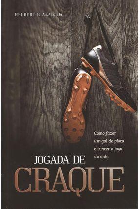 Jogada de Craque - Como Fazer Um Gol de Placa e Vencer o Jogo da Vida - Almeida,Helbert R. pdf epub
