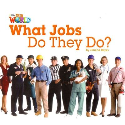 Our World 2 - Reader 8 - What Jobs do They Do?
