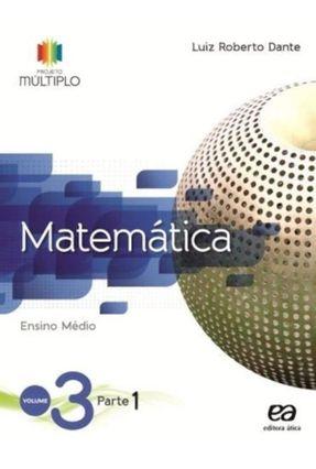 Projeto Multiplo - Matemática - Vol. 3 - Ensino Médio - Luiz Roberto Dante | Hoshan.org