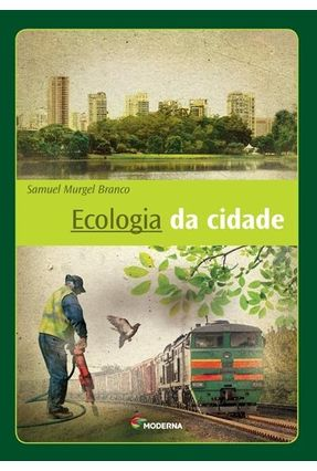 Ecologia da Cidade - 3ª Edição - Samuel Murgel Branco pdf epub