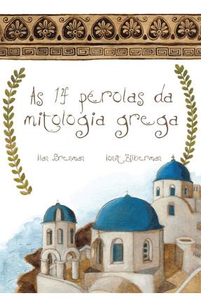 As 14 Pérolas da Mitologia Grega - Brenman,Ilan | Tagrny.org