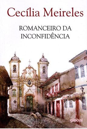 Romanceiro da Inconfidência - 13ª Ed. 2015 - Meireles,Cecilia Meireles,Cecilia | Nisrs.org
