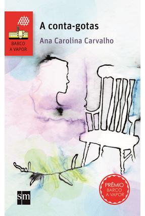 A CONTA-GOTAS - Carvalho,Ana Carolina | Hoshan.org