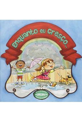 Enquanto Eu Cresço - Benedicto,Marcos de Oliveira,Sueli Ferreira de pdf epub