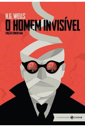 O Homem Invisível - Edição Comentada - Wells,H. G. | Hoshan.org