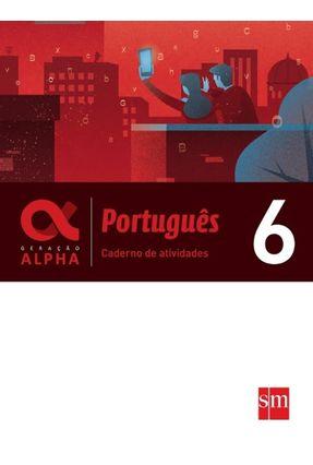 Caderno Atividades - Geração Alpha - Português 6º Ano - Edições Sm   Hoshan.org