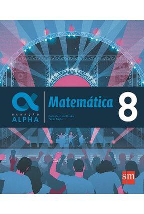Geração Alpha - Matemática 8º Ano - Oliveira,Carlos N. C. De Fugita,Felipe pdf epub