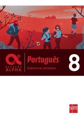 Caderno Atividades - Geração Alpha - Português 8º Ano - Edições Sm | Hoshan.org