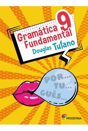 Gramática Fundamental - 9º Ano - Douglas Tufano | Hoshan.org