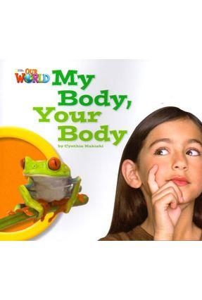 Our World 1 - Reader 7: My Body, Your Body - Cynhtia Makishi pdf epub