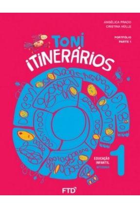 Toni Itinerários - Educação Infantil - 1 - Prado,Angelica Hülle,Cristina | Hoshan.org