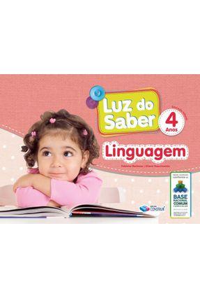 Luz do Saber - Linguagem - 4 Anos - Barbosa,Fabiana Nascimento,Elaine   Tagrny.org