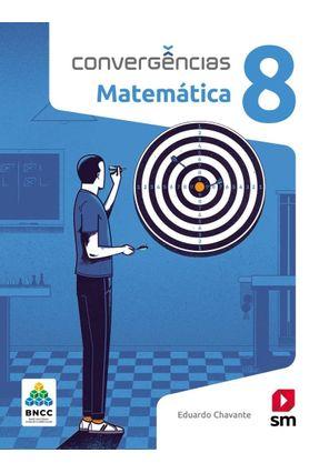 Convergências Matematica 8  Ed 2019 - Bncc - Chavante,Eduardo | Hoshan.org