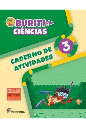 Buriti Plus - Ciências - 3º Ano - Caderno De Atividades - Moderna,Edições Educativas Da Editora | Tagrny.org