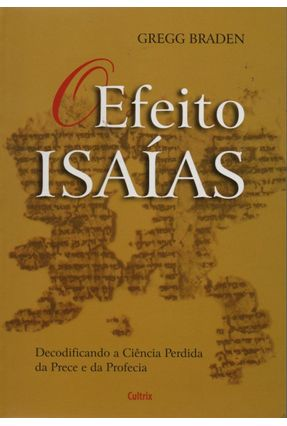 Efeito Isaías - Braden,Gregg   Tagrny.org