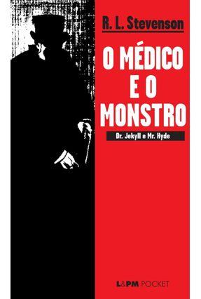 O Médico  e o Monstro - Col. L&pm Pocket - Stevenson,Robert Louis   Tagrny.org