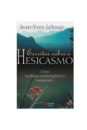 Escritos Sobre o Hesicasmo - Leloup,Jean-Yves | Nisrs.org