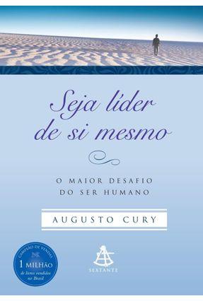 Seja Líder de Si Mesmo - O Maior Desafio do Ser Humano - Ed. De Bolso - Cury,Augusto   Tagrny.org