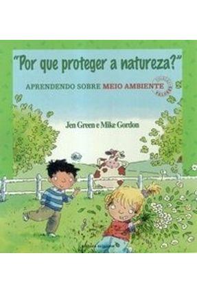 Por Que Proteger a Natureza ? - Col. Valores - Green,Jen Gordon,Mike pdf epub