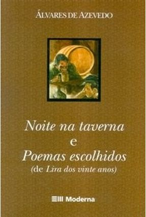 Noite na Taverna e Poemas Escolhidos - 2ª Ed. 2004 - Azevedo,Álvares de pdf epub