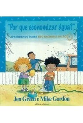 Por Que Economizar Água? - Col. Valores - Green,Jen Gordon,Mike   Nisrs.org
