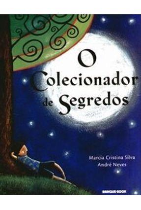 O Colecionador de Segredos - Neves,Andre Silva,Marcia Cristina pdf epub