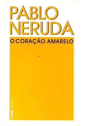 O Coração Amarelo - Neruda,Pablo   Hoshan.org