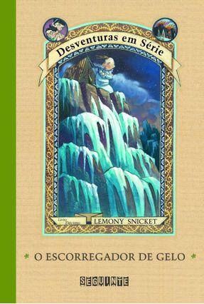 O Escorregador de Gelo - Vol. 10 - Desventuras em Série - Snicket,Lemony pdf epub
