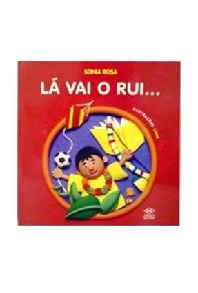 Lá Vai o Rui ... - Rosa,Sonia | Nisrs.org