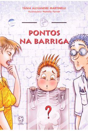 Pontos Na Barriga - Col. Mindinho e Seu Vizinho - Conforme a Nova Ortografia - Martinelli,Tania Alexandre | Hoshan.org