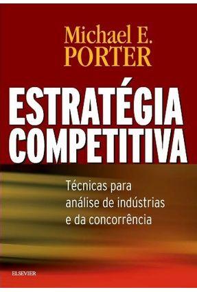 Estratégia Competitiva - 2ª Edição - Porter,Michael E. pdf epub