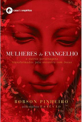 Mulheres do Evangelho - Santos,Robson Pinheiro   Hoshan.org