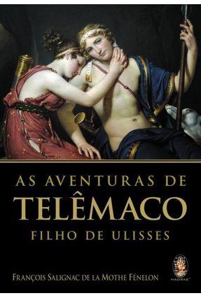 As Aventuras de Telêmaco - Filho de Ulisses - Fénelon,François Salignac de La Monthe pdf epub