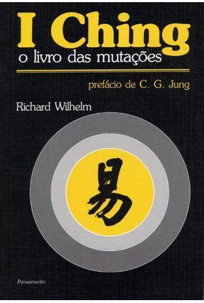 I Ching - o Livro Das Mutacoes - Wilhelm,Richard | Hoshan.org