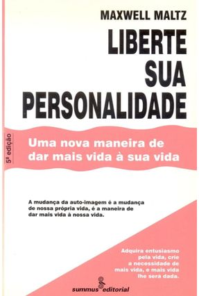 Liberte Sua Personalidade - Maltz,Maxwell   Tagrny.org