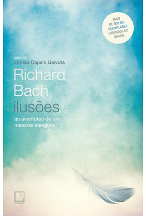 Ilusões - As Aventuras de Um Messias Indeciso - Bach,Richard | Hoshan.org