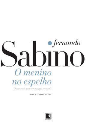 O Menino No Espelho - Sabino,Fernando | Hoshan.org