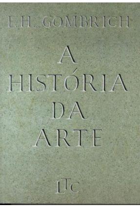 A História da Arte - 16ª Ed. 2000 - Gombrich,Ernst Hans   Tagrny.org