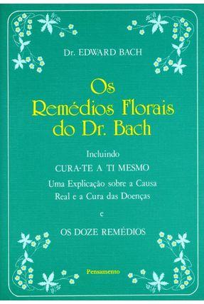 Os Remedios Florais do Dr. Bach - Bach,Edward pdf epub