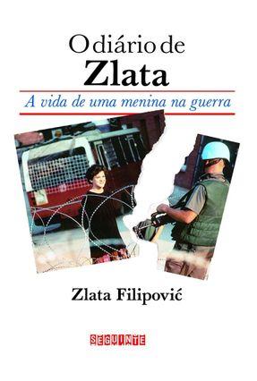 O Diario de Zlata - A Vida de Uma Menina na Guerra - Filipovic,Zlata | Hoshan.org