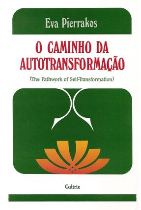 O Caminho da Autotransformação - Pierrakos,Eva pdf epub