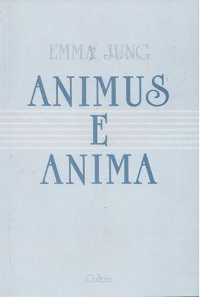 Animus e Anima - Jung,Emma | Hoshan.org