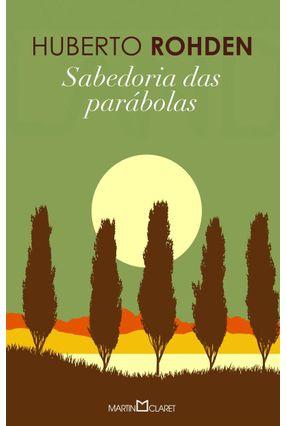 Sabedoria das Parábolas - Col. Obra Prima de Cada Autor - Rohden,Huberto pdf epub